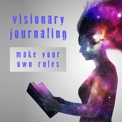 Visionary Journaling